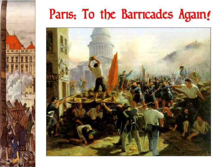 Paris: To the Barricades Again!