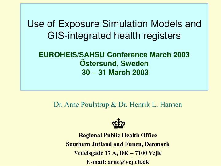 Use of Exposure Simulation Models and GIS-integrated health registers