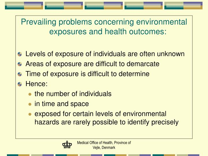 Prevailing problems concerning environmental exposures and health outcomes: