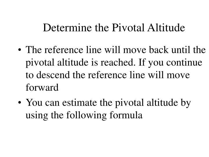 Determine the Pivotal Altitude