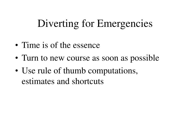 Diverting for Emergencies
