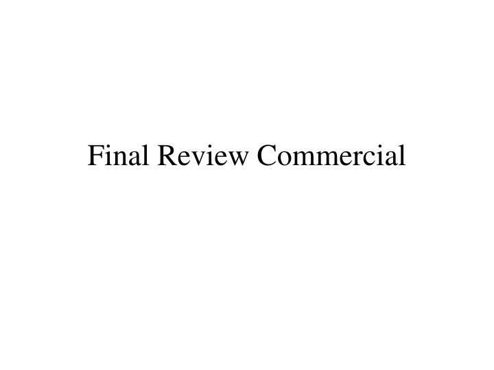 Final Review Commercial