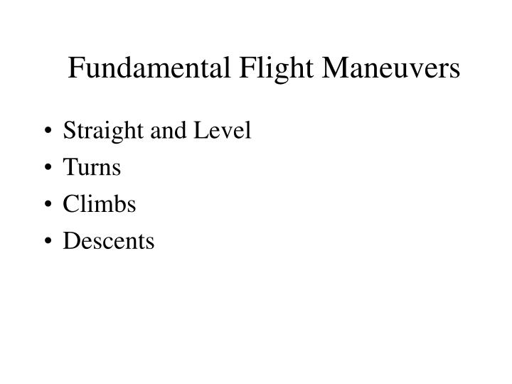Fundamental Flight Maneuvers