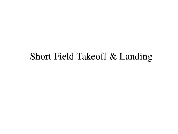 Short Field Takeoff & Landing