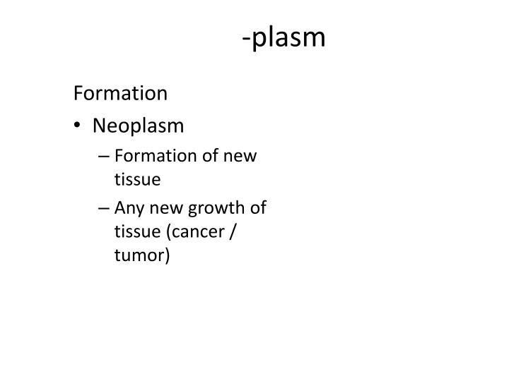 -plasm
