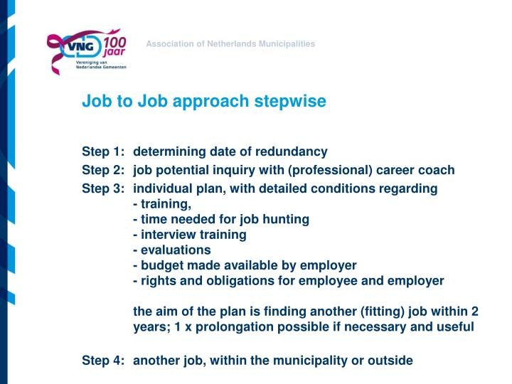 Job to Job approach stepwise