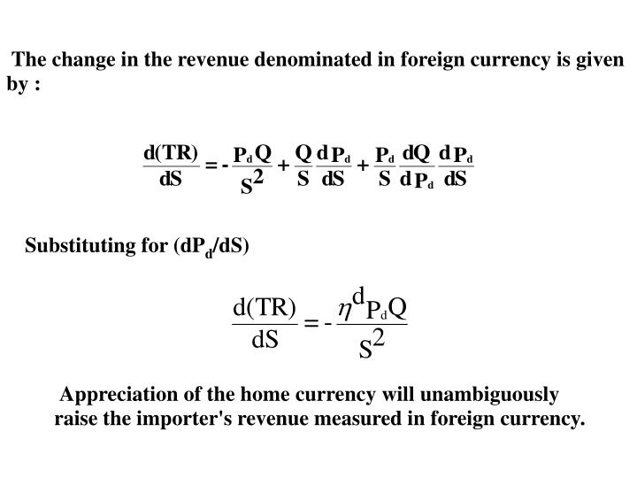 The change in the revenue denominated in foreign currency is given     by :