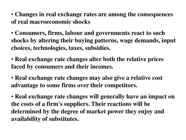 Changes in real exchange rates are among the consequences of real macroeconomic shocks