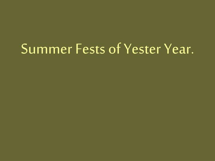 Summer Fests of Yester Year.
