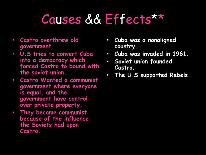 Castro overthrew old government.