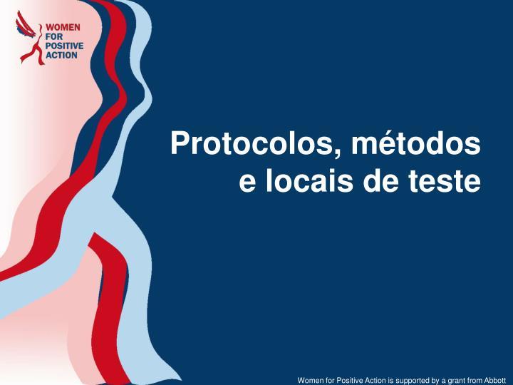 Protocolos, métodos e locais de teste