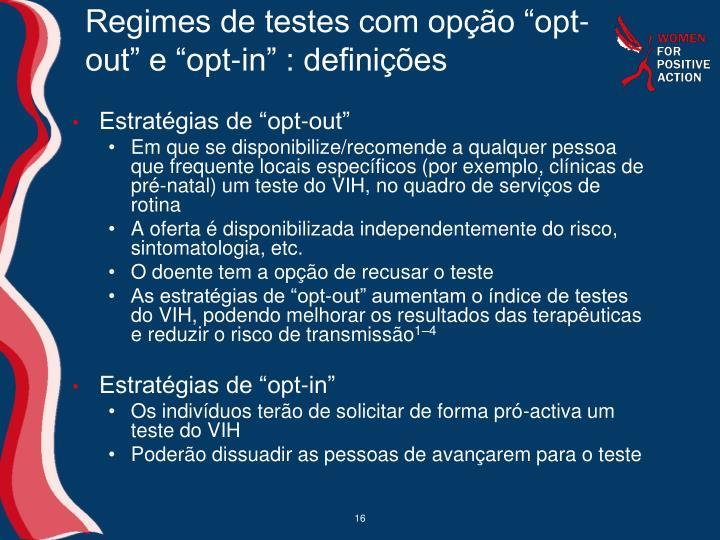 """Regimes de testes com opção """"opt-out"""" e """"opt-in"""" : definições"""