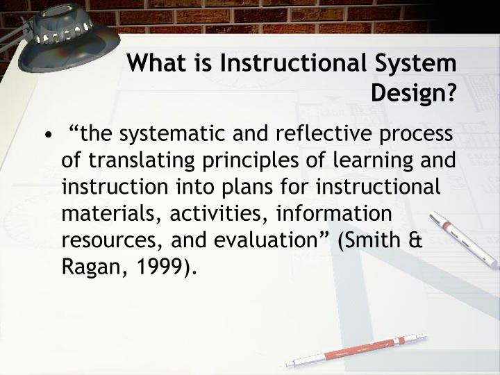 What is Instructional System Design?