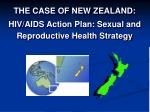 the case of new zealand hiv aids action plan sexual and reproductive health strategy