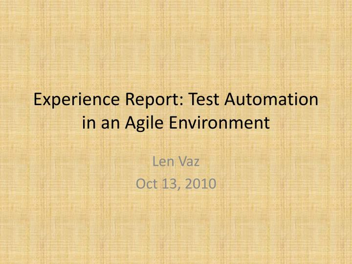 experience report test automation in an agile environment