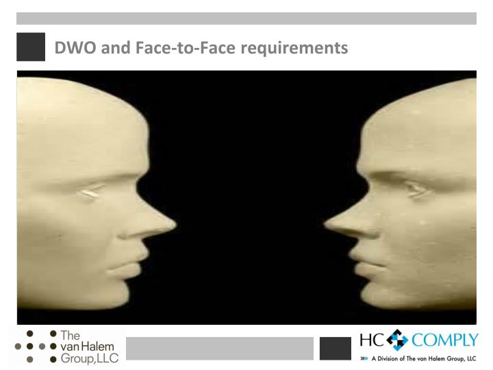 DWO and Face-to-Face requirements