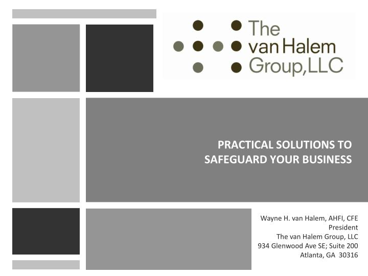 Practical solutions to safeguard your business