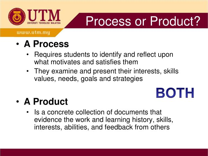 Process or Product?