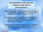 correspondence and coherence evidence and theory past and future