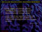 recalled imagination imagined memories