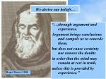 we derive our beliefs