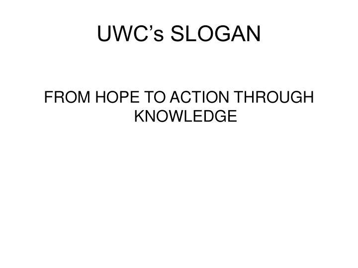UWC's SLOGAN