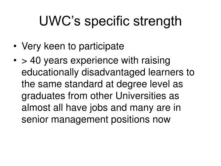 UWC's specific strength
