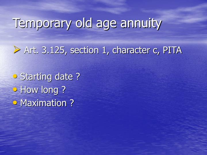 Temporary old age annuity