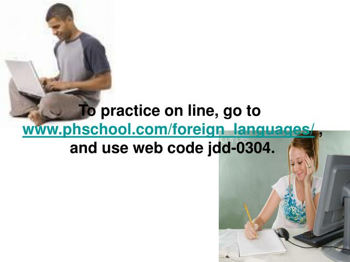 To practice on line, go to