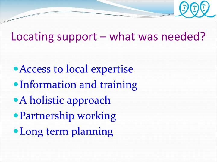 Locating support – what was needed?