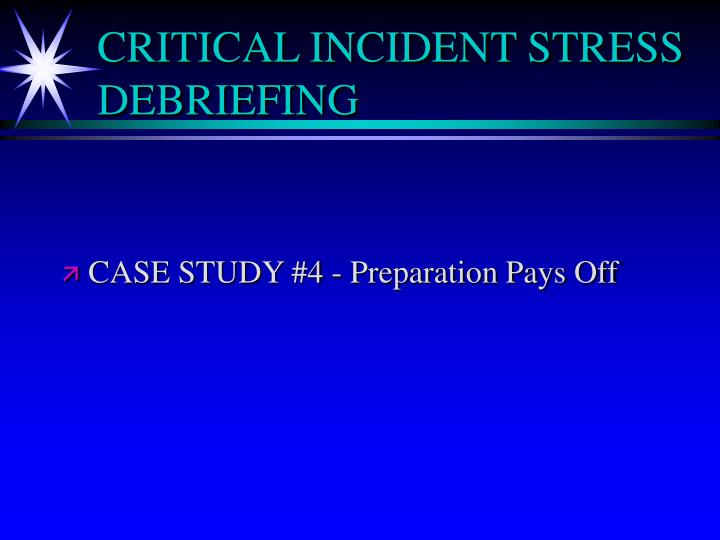 CRITICAL INCIDENT STRESS DEBRIEFING