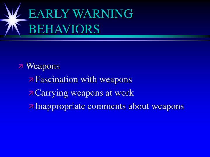 EARLY WARNING BEHAVIORS