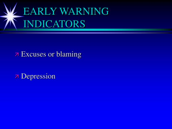 EARLY WARNING INDICATORS