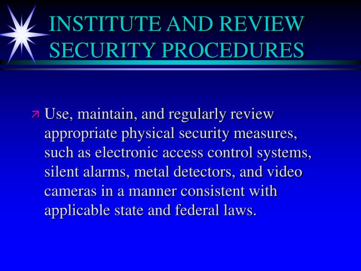 INSTITUTE AND REVIEW SECURITY PROCEDURES