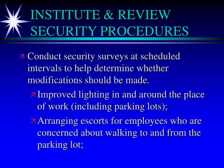 INSTITUTE & REVIEW SECURITY PROCEDURES