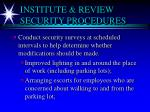 institute review security procedures