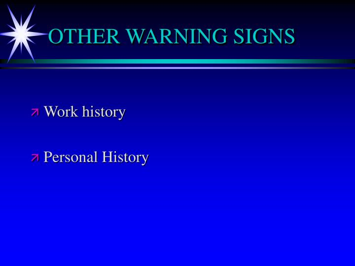 OTHER WARNING SIGNS