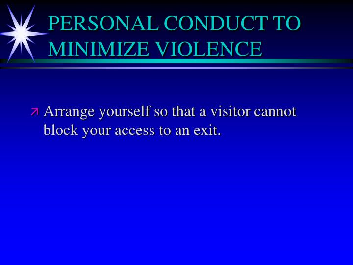 PERSONAL CONDUCT TO MINIMIZE VIOLENCE