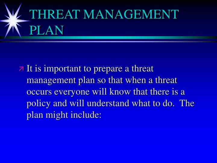 THREAT MANAGEMENT PLAN