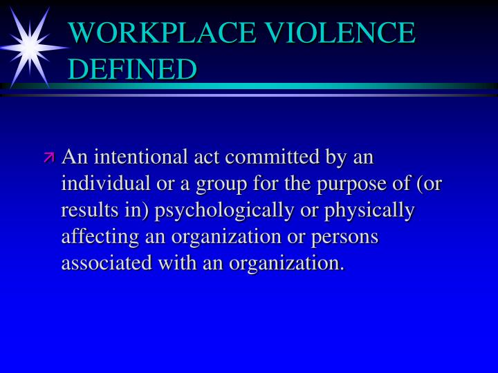 WORKPLACE VIOLENCE DEFINED