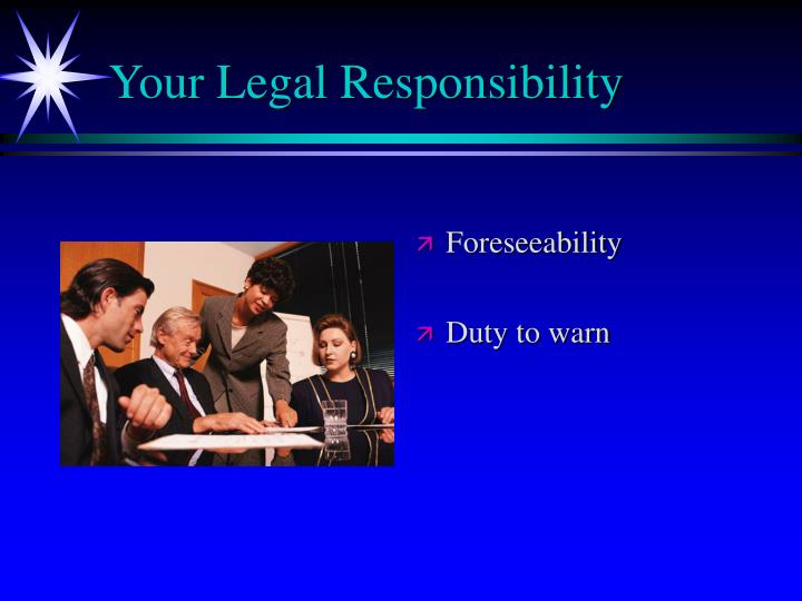 Your Legal Responsibility