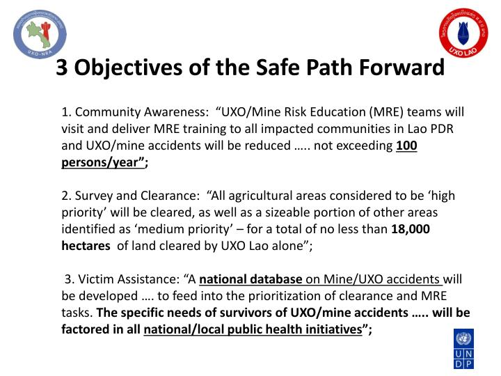 """1. Community Awareness:  """"UXO/Mine Risk Education (MRE) teams will visit and deliver MRE training to all impacted communities in Lao PDR  and UXO/mine accidents will be reduced ….. not exceeding"""