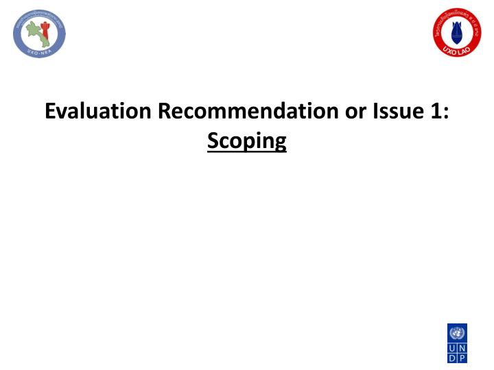 Evaluation Recommendation or Issue 1: