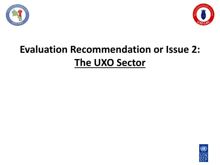 Evaluation Recommendation or Issue 2: