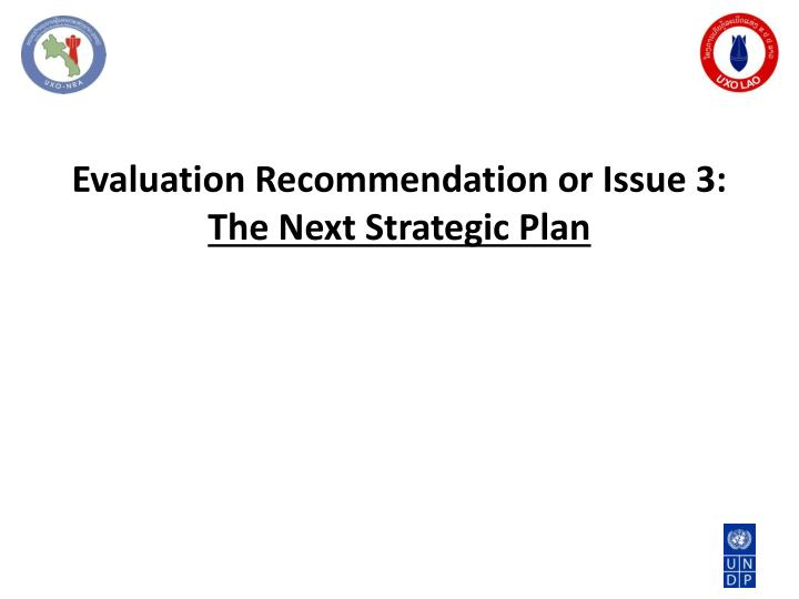 Evaluation Recommendation or Issue 3: