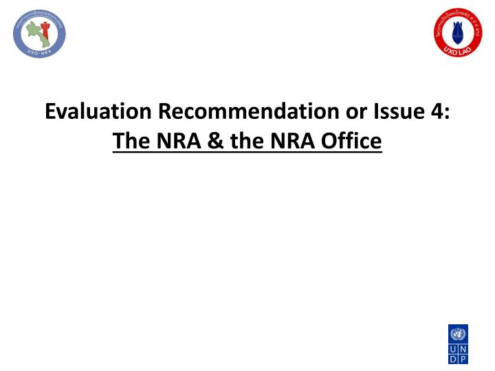 Evaluation Recommendation or Issue 4: