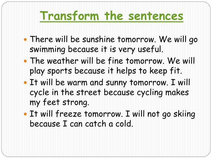 Transform the sentences