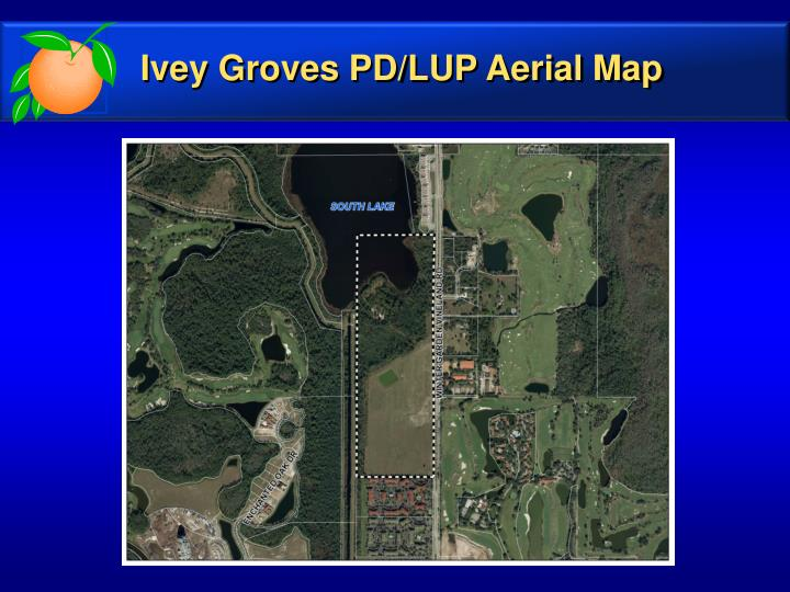 Ivey Groves PD/LUP Aerial Map