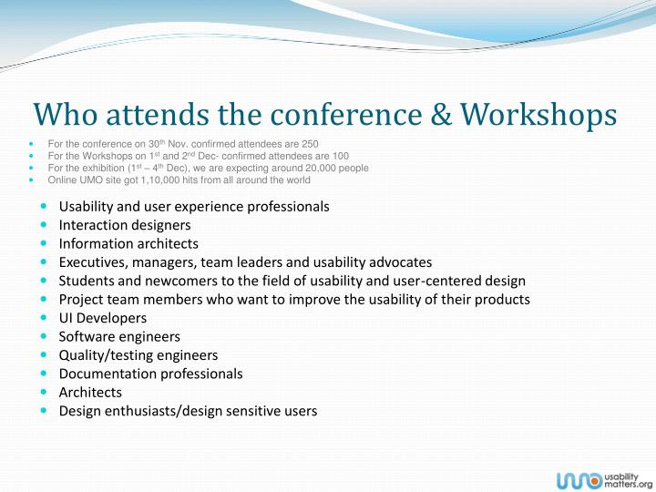 Who attends the conference & Workshops