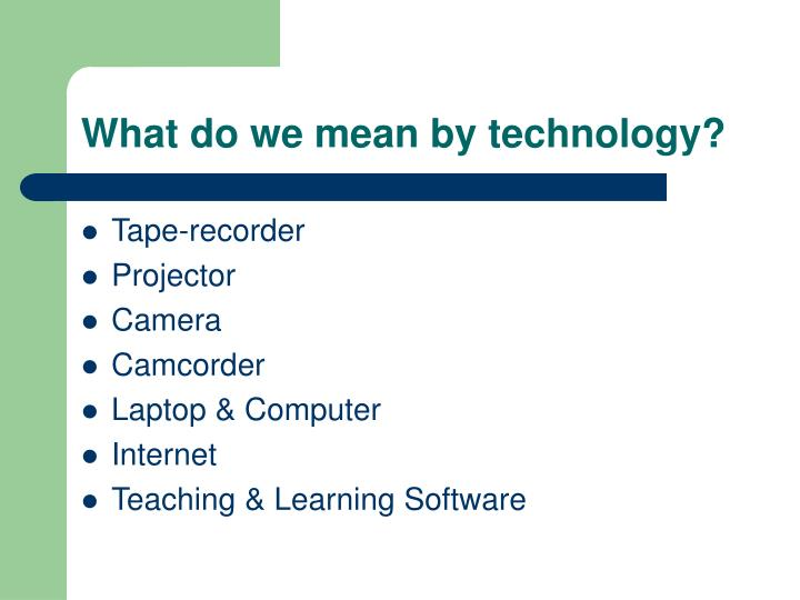 What do we mean by technology?
